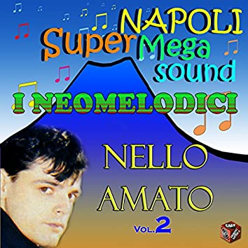 I neomelodici: Nello Amato, Vol. 2