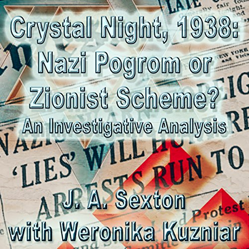 Crystal Night, 1938: Nazi Pogrom or Zionist Scheme? audiobook cover art