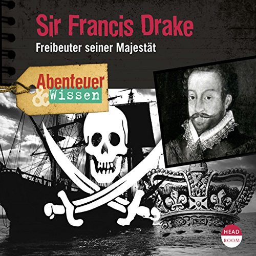 Sir Francis Drake - Freibeuter seiner Majestät      Abenteuer & Wissen              By:                                                                                                                                 Robert Steudtner                               Narrated by:                                                                                                                                 Frauke Poolman                      Length: 1 hr and 21 mins     Not rated yet     Overall 0.0