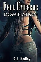Fell Emperor: Domination (The Fell Emperor Book 2) (English Edition)
