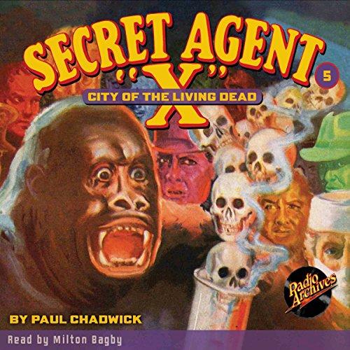Secret Agent X #5: City of the Living Dead audiobook cover art
