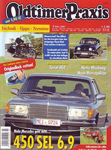 Oldtimer Praxis Nr. 03/2007 Mehr Mercedes geht nicht... 450 SEL 6.9