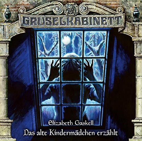 Gruselkabinett - Folge 165: Das alte Kindermädchen erzählt. Hörspiel.