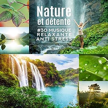 Nature et détente - #30 Musique relaxante anti stress pour équilibrer votre corps et votre esprit