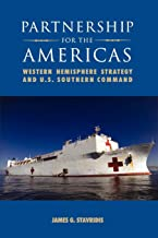 Partnership for the Americas: Western Hemisphere Strategy and  U.S. Southern Command