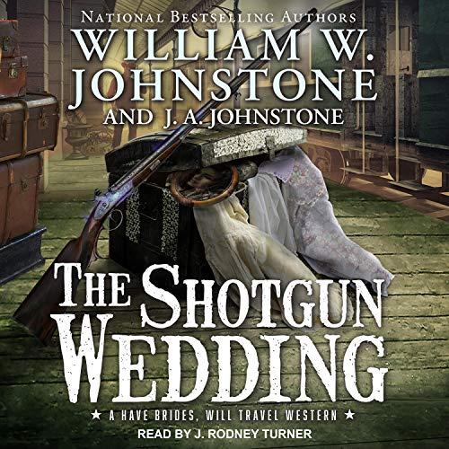 The Shotgun Wedding Audiobook By William W. Johnstone, J. A. Johnstone cover art