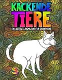Kackende Tiere: Ein lustiges Ausmalbuch für Erwachsene: Ein lustiges und