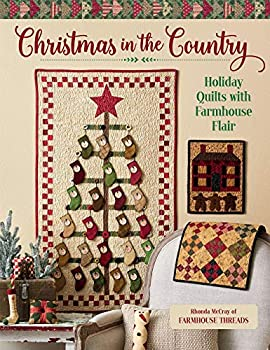 Christmas in the Country - Holiday Quilts with Farmhouse Flair