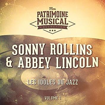 Les idoles du Jazz : Abbey Lincoln et Sonny Rollins, Vol. 1 (feat. Sonny Rollins)