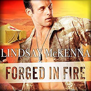 Forged in Fire     Delos Series, Book 3              Written by:                                                                                                                                 Lindsay McKenna                               Narrated by:                                                                                                                                 Johanna Parker                      Length: 10 hrs and 5 mins     Not rated yet     Overall 0.0