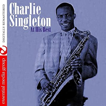 Charlie Singleton At His Best (Digitally Remastered)