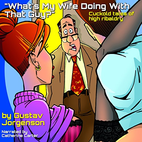 What's My Wife Doing with That Guy? audiobook cover art