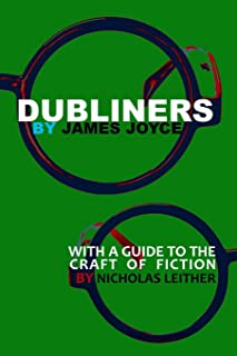 Dubliners with a Guide to the Craft of Fiction (Illustrated)