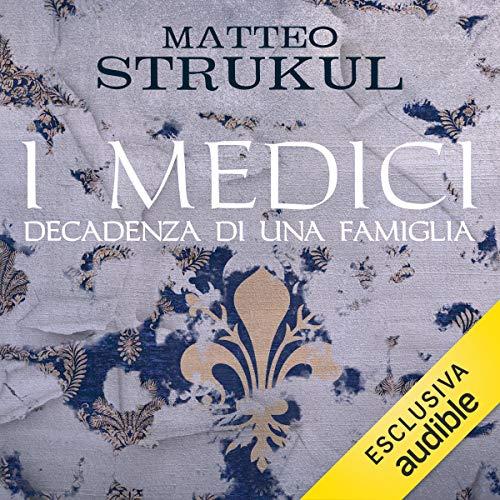 I Medici. Decadenza di una famiglia: I Medici 4
