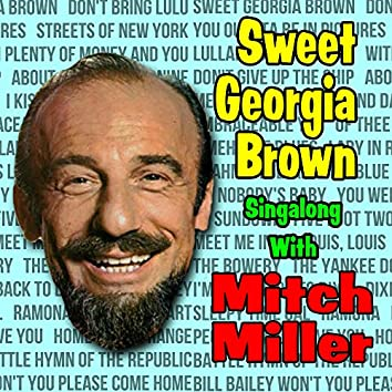 Sweet Georgia Brown : Singalong With Mitch Miller