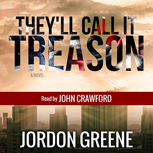 They'll Call It Treason audiobook cover art