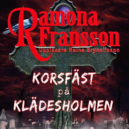 Korsfäst på Klädesholmen audiobook cover art