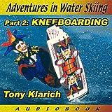 Hydroslide (Kneeboarding Goes Mainstream)