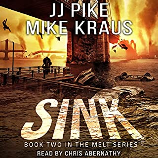 Sink     Melt, Book 2              Written by:                                                                                                                                 J J Pike,                                                                                        Mike Kraus                               Narrated by:                                                                                                                                 Chris Abernathy                      Length: 7 hrs and 21 mins     Not rated yet     Overall 0.0