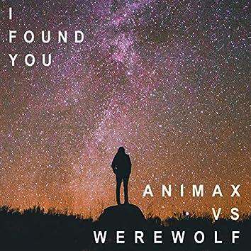 I Found You (feat. WereWolf)