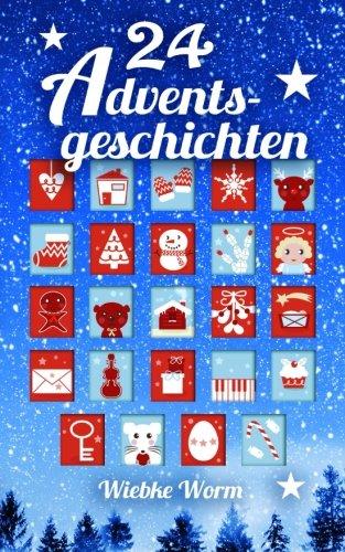 24 Adventsgeschichten: ... ein besinnlicher Adventskalender