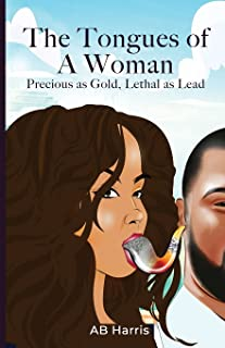 The Tongues Of A Woman: Precious As Gold, Lethal As Lead