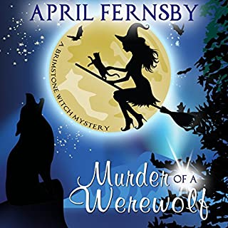 Murder of a Werewolf     A Brimstone Witch Mystery, Book 1              By:                                                                                                                                 April Fernsby                               Narrated by:                                                                                                                                 Kitt Sullivan                      Length: 4 hrs and 36 mins     5 ratings     Overall 3.6