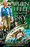 When I Fell From The Sky: The True Story of One Woman's Miraculous Survival [Idioma Inglés]