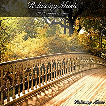 Relaxing Music with Nature Sounds