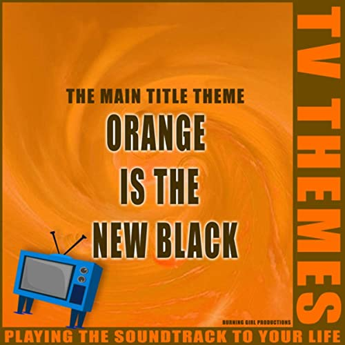 The Main Title Theme - Orange is the New Black de TV Themes en ...