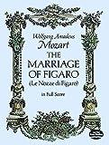 Mozart: The Marriage of Figaro: (Le Nozze Di Figaro) in Full Score