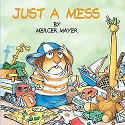 Just A Mess (Turtleback School & Library Binding Edition) (Little Critter)