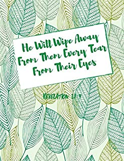 Revelation 21:4 He will wipe away from them every tear from their eyes: Bible Verse Quote Cover Composition Notebook Large
