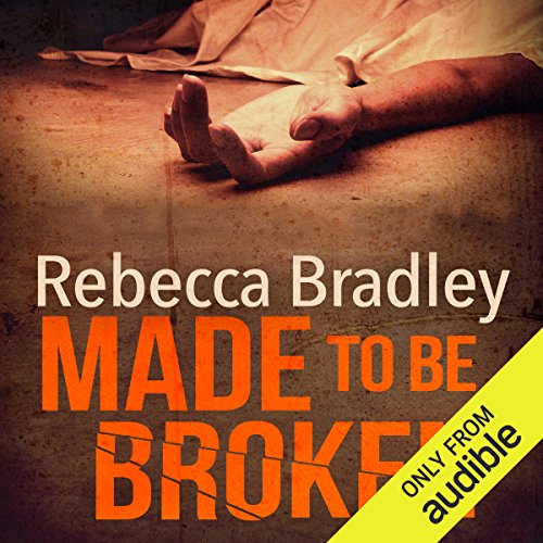 Made to Be Broken      Hannah Robbins, Book 2              By:                                                                                                                                 Rebecca Bradley                               Narrated by:                                                                                                                                 Colleen Prendergast                      Length: 8 hrs and 26 mins     24 ratings     Overall 4.1