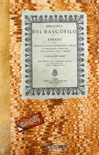 Biblioteca del bascófilo. Laurac-bat.: Ensayo de un catálogo de las obras referentes á Vizcaya, Guipúzcoa, Álava y Navarra (Bibliografías)