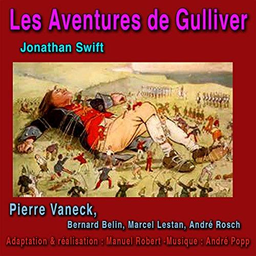 Couverture de Les Aventures de Gulliver. Gulliver à Lilliput - Gulliver chez les Géants