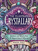 The Illustrated Crystallary: Guidance and Rituals from 36 Magical Gems and Minerals (Wild Wisdom)