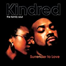 Best kindred the family soul surrender to love Reviews