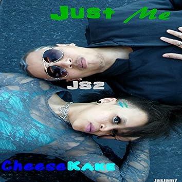 Just Me / Cheesekake