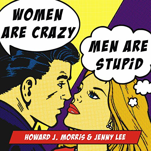 Women Are Crazy, Men Are Stupid audiobook cover art