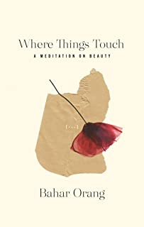 Where Things Touch: A Meditation on Beauty (Essais Series)