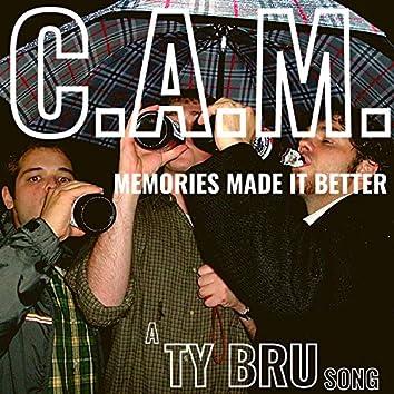 C.A.M. Memories Made It Better
