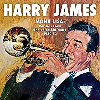 Mona Lisa: Rarities from the Columbia Years (1950-1953) (Remastered)