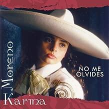 Best karina moreno no me olvides Reviews