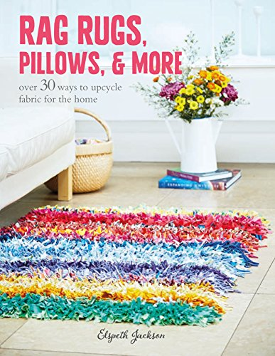 Compare Textbook Prices for Rag Rugs, Pillows, and More: over 30 ways to upcycle fabric for the home  ISBN 0499993902284 by Jackson, Elspeth