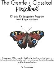 The Gentle + Classical Preschool Level 2: Ages 4-6; K4-Kindergarten