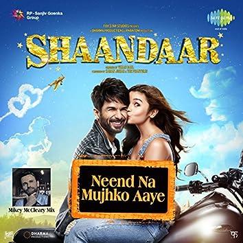 """Neend Na Mujhko Aaye (From """"Shaandaar"""") - Single"""