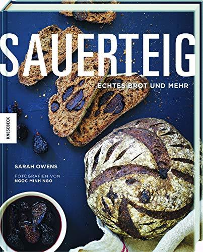 Sauerteig: Echtes Brot und mehr. Brot backen mit Sauerteig.