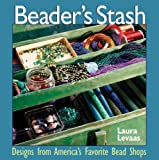 The Beader's Stash: Designs from America's Favorite Bead Shop (English Edition)