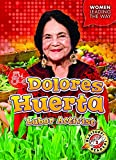Dolores Huerta: Labor Activist (Women Leading the Way: Blastoff! Readers, Level 2)